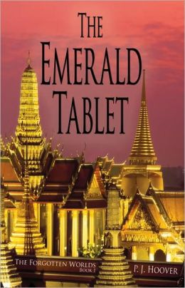 The Emerald Tablet: The Forgotten Worlds, Book 1