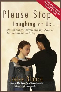 Please Stop Laughing at Us...: One Survivor's Extraordinary Quest to Prevent School Bullying