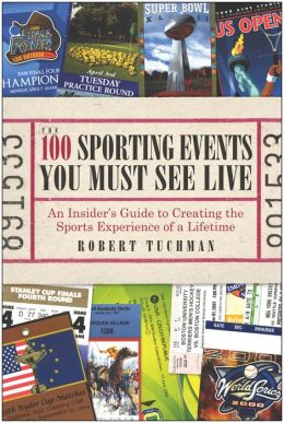 100 Sporting Events You Must See Live: An Insiderr