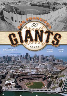 San Francisco Giants: 50 Years