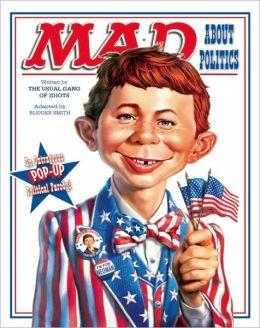 MAD About Politics: An Outrageous Pop-up Political Parody