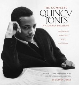 Complete Quincy Jones: My Journey, My Passions: Photos and Mementos from Q's Personal Collection