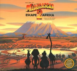 Art and Making of Madagascar: Escape 2 Africa
