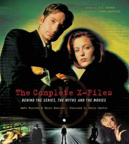 Complete X-Files: Behind the Series, the Myths, and the Movies