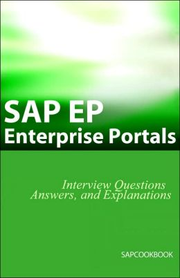 SAP EP: SAP Enterprise Portals Interview Questions, Answers, and Explanations