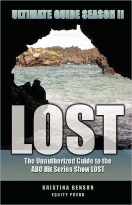 Lost Ultimate Guide Season II: The Unauthorized Guide to the ABC