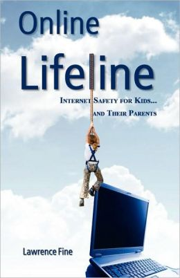 Online Lifeline: Internet Safety for Kids... and Their Parents