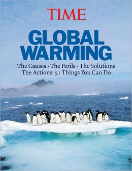 Time: Global Warming: The Causes, the Perils, the Solutions, the Actions: 51 Things You Can Do
