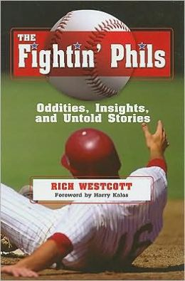 Fightin' Phils: Oddities, Insights, and Untold Stories