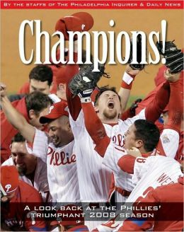 Champions: A Look Back at the Phillies' Triumphant 2008 Season
