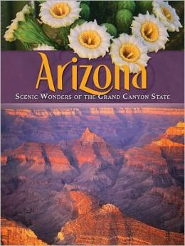 Arizona: Scenic Wonders of the Grand Canyon State