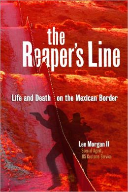 The Reaper's Line: Life and Death on the Mexican Border