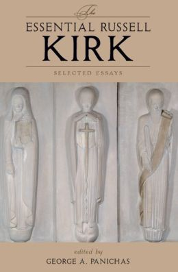 The Essential Russell Kirk: Selected Essays