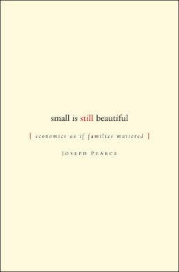 Small is Still Beautiful: Economics as if Families Mattered