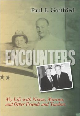 Encounters: My Life with Nixon, Marcuse, and Other Friends and Teachers