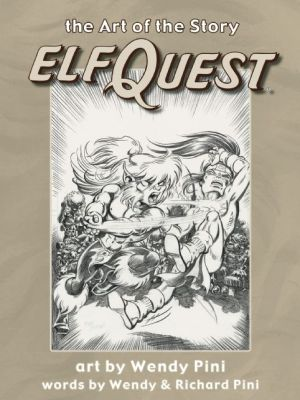 Elfquest: The Art of the Story