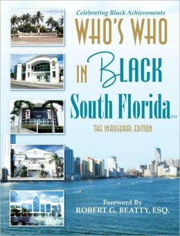 Who's Who in Black South Florida: The Inaugural Edition