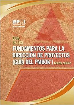 Guía de los fundamentalos para la dirección de proyectos (Guía del PMBOK)/A Guide to the Project Management Body of Knowledge (PMBOK Guide)