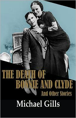 The Death of Bonnie and Clyde and Other Stories