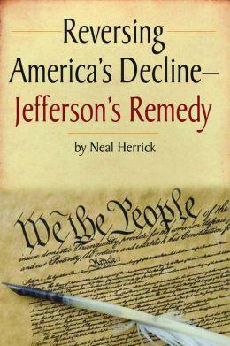 Reversing America's Decline - Jefferson's Remedy
