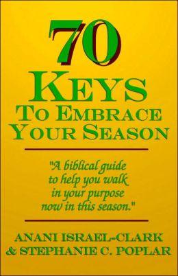 70 Keys to Embrace Your Season