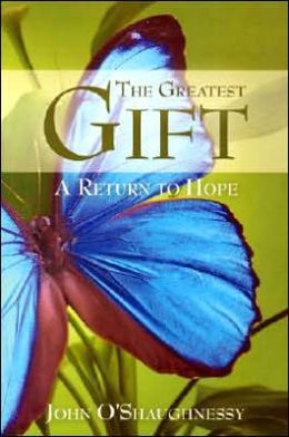 The Greatest Gift: A Return to Hope