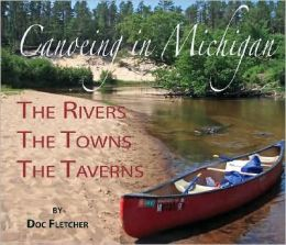 Weekend Canoeing in Michigan: The Rivers, the Towns, the Taverns