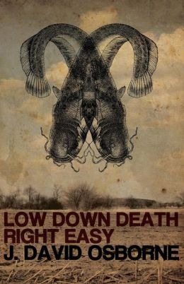 Low Down Death Right Easy