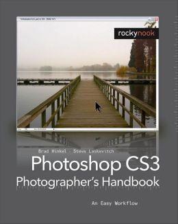 Photoshop CS3 Photographer's Handbook: An Easy Workflow
