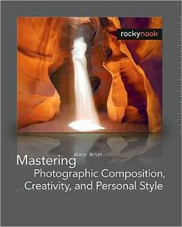 Mastering Photographic Composition, Creativity, and Personal Style