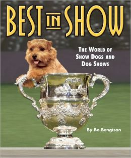 Best in Show: The World of Show Dogs and Dog Shows Premium Edition