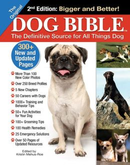 The Original Dog Bible: The Definitive Source for All Things Dog, 2nd Edition