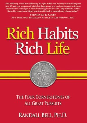 Rich Habits Rich Life: The Four Cornerstones of All Great Pursuits