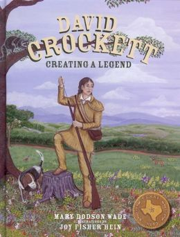 David Crockett: Creating a Legend