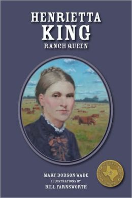 Henrietta King: Ranch Queen