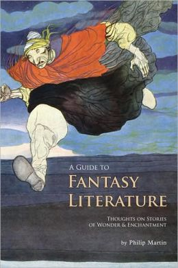 A Guide to Fantasy Literature: Thoughts on Stories of Wonder and Enchantment