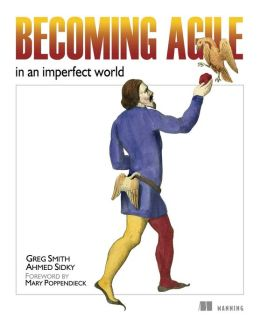 Becoming Agile: In an Imperfect World
