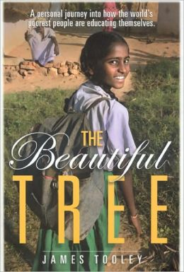 Beautiful Tree: A Personal Journey Into How the World's Poorest People Are Educating Themselves