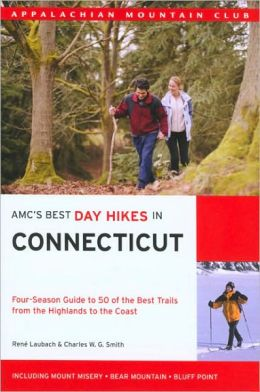 AMC's Best Day Hikes in Connecticut: Four-Season Guide to 50 of the Best Trails from the Highlands to the Coastal Lowlands