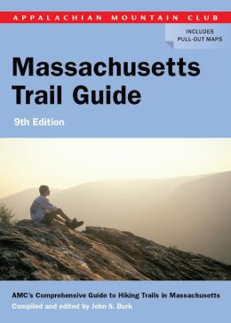 AMC Massachusetts Trail Guide 9th: AMC's Comprehensive Guide to Hiking Trails in Massachusetts