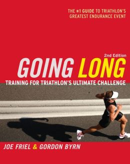 Going Long - Training for Triathlon's Ultimate Challenge