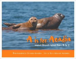 A is for Acadia: Mount Desert Island from A to Z