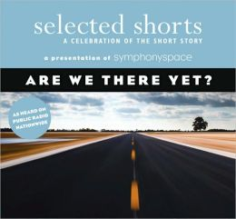 Are We There Yet?: A Celebration of the Short Story