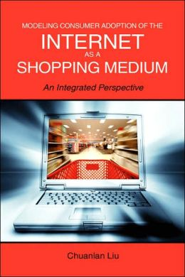 Modeling Consumer Adoption of the Internet As a Shopping Medium: An Integrated Perspective