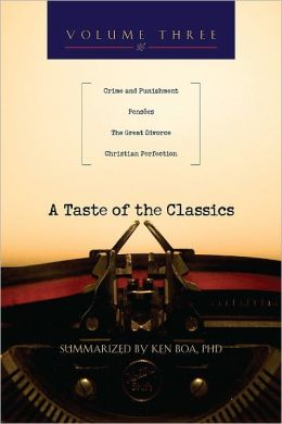 A Taste of the Classics - Volume 3: Crime and Punishment Penses The Great Divorce Christian Perfection