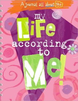 My Life According to Me!: A Journal All about Me