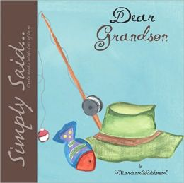 Dear Grandson: Simply Said...Little Books with Lots of Love