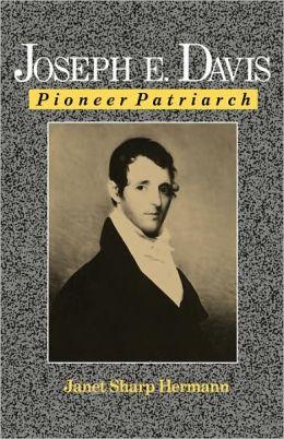 Joseph E. Davis: Pioneer Patriarch
