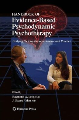 Handbook of Evidence-Based Psychodynamic Psychotherapy: Bridging the Gap Between Science and Practice