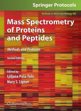 Mass Spectrometry of Proteins and Peptides: Methods and Protocols, Second Edition